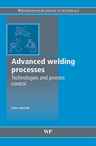 Advanced Welding Processes (Woodhead Publishing Series in Welding and Other Joining Technologies)