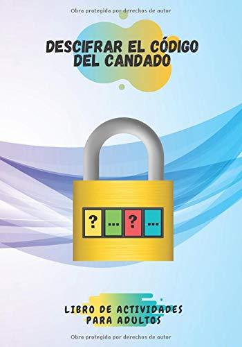 Descifrar el código del candado libro de actividades para adultos: Encuentra el...