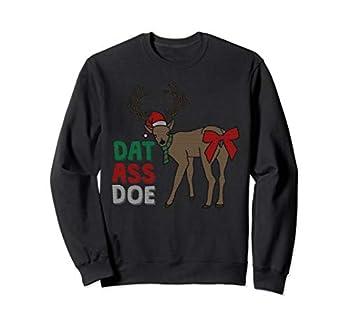 Dat Ass Doe Reindeer Naughty Funny Christmas Gift Sweatshirt