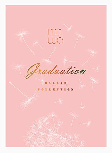 miwa ballad collection ~graduation~(完全生産限定盤)(Blu-ray Disc付)