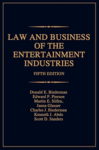 Law and Business of the Entertainment Industries, 5th...