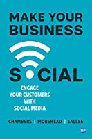 Make Your Business Social: Engage Your Customers With Social Media Front Cover