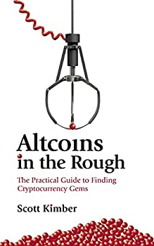 Altcoins in the Rough  The Practical Guide to Finding Cryptocurrency Gems  Coinbase Binance Uniswap Kucoin Kraken