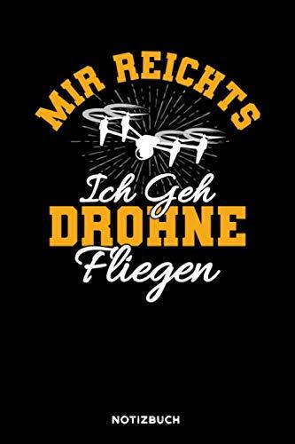 Mir reichts ich geh Drohne fliegen: Notizbuch für Drohnenflieger | liniert | 120 Seiten | ca. A5 Format (15.24cm x 22.86 cm)