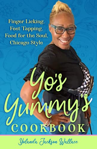Yo\'s Yummy\'s Cookbook: Cooking with Yo\'s Yummy\'s