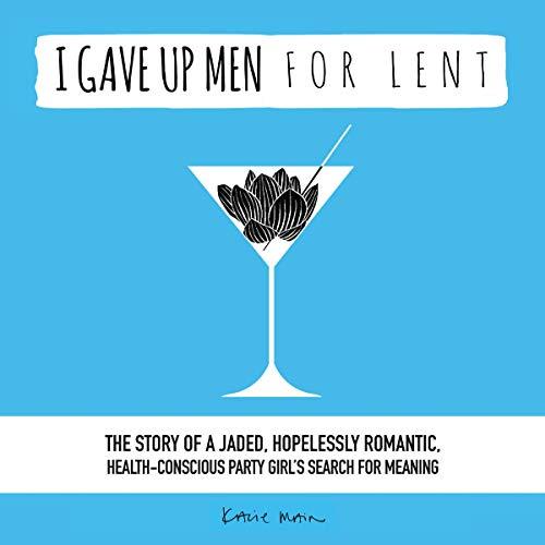 I Gave Up Men for Lent audiobook cover art
