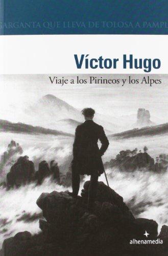 Viaje a los Pirineos y los Alpes (Alhena Literaria)