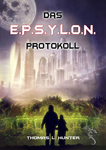 Das E.P.S.Y.L.O.N. Protokoll (German Edition)
