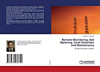 Remote Monitoring, Net Metering, Fault Detection and Maintenance: of Electrical Power Systems