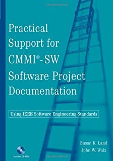 Practical Support for CMMI-SW Software Project Documentation Using IEEE Software Engineering Standards by Land, Susan K.; Walz, John W. published by Wiley-IEEE Computer Society Pr