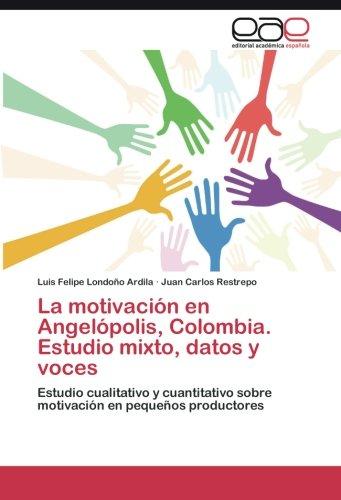 La Motivacion En Angelopolis, Colombia. Estudio Mixto, Datos y Voces