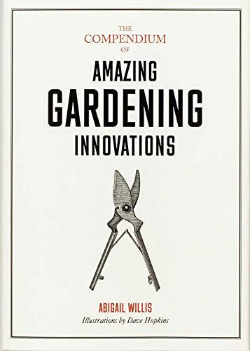 Image of The Compendium of Amazing Gardening Innovations