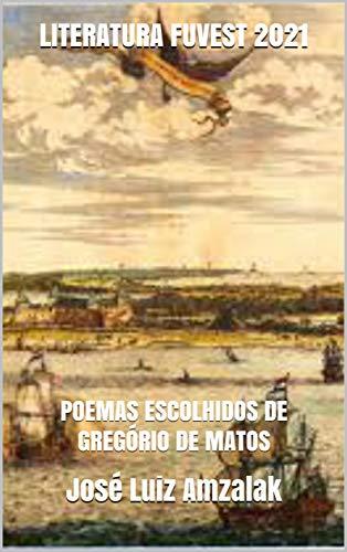 LITERATURA FUVEST 2021: POEMAS ESCOLHIDOS DE GREGÓRIO DE MATOS