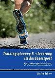 Trainingsplanung & -steuerung im Ausdauersport: Block- & klassische Periodisierung als alternative...
