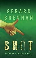 Shot: Shannon McNulty Book 1