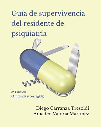 Guía de supervivencia del residente de psiquiatría: 3ª Edición (Spanish Edition)