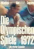 Die olympischen Spiele 1972. München, Kiel, Sapporo