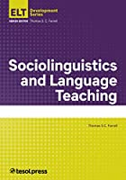 Sociolinguistics and Language Teaching (English Language Teacher Development)