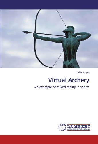 Virtual Archery: An example of mixed reality in sports