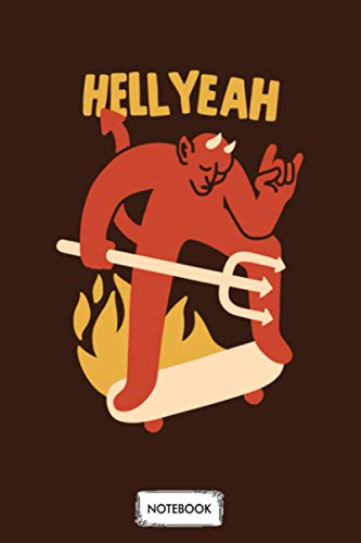 Hell Yeah Notebook: Diary, Planner, Journal, 6x9 120 Pages, Lined College Ruled Paper, Matte Finish Cover