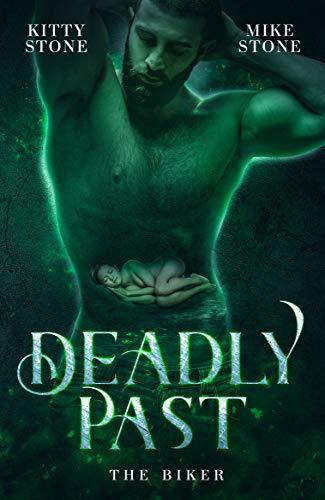 Deadly Past - The Biker: Dark Romance (Dark & Deadly 6)