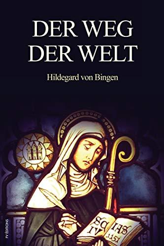 Der Weg der Welt: Visionen der Hildegard von Bingen (großdruck)