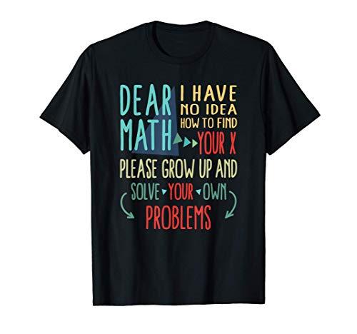Querida Matemática Crece y resuelve tus propios problemas Camiseta