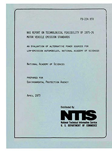 NAS Report on Technological Feasibility of 1975-76 Motor Vehicle Emission Standards: Evaluation of Alternative Power Sources for Low-Emission Automobiles (English Edition)