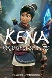 KENA BRIDGE OF SPIRITS PLAYER NOTEBOOK: Scorecard, Scorecard for Scoring Your Games Kena Bridge of Spirits |Gamer notebook that fills 100 pages with lines