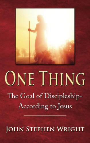 ONE THING: The Goal of Discipleship--According to Jesus (Jesus Discipleship Boot Camp Series Book 1) (English Edition)