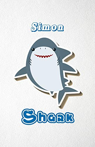 Simon Shark A5 Lined Notebook 110 Pages: Funny Blank Journal For Family Baby Shark Birthday Sea Ocean Animal Relative First Last Name. Unique Student ... Composition Great For Home School Writing