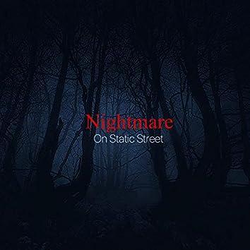 Nightmare on Static Street