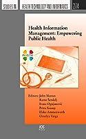 Health Information Management: Empowering Public Health (Studies in Health Technology and Informatics)