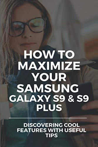 How To Maximize Your Samsung Galaxy S9 & S9 Plus: Discovering Cool Features With Useful Tips: Samsung S9 Brightness Problem