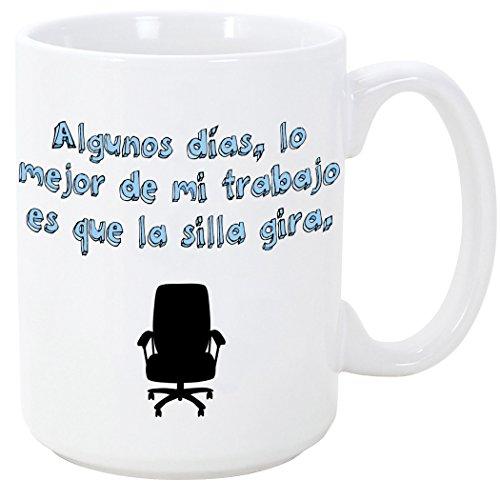 MUGFFINS Taza Graciosa - Algunos días lo Mejor de mi Trabajo es Que la Silla Gira - 350 ml - Tazas con Frases de Humor sarcástico