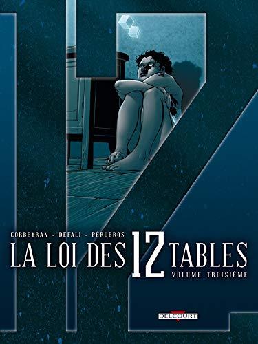 La Loi des 12 tables T03: Volume troisième