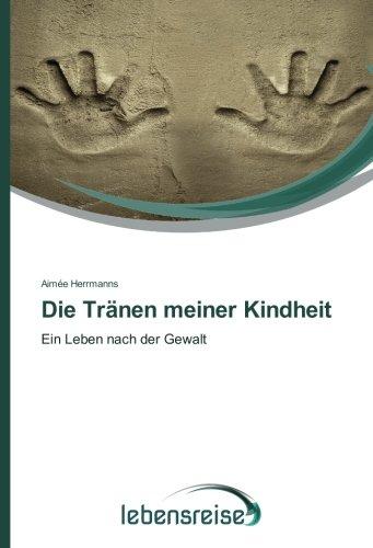 Herrmanns, A: Tränen meiner Kindheit