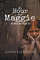 An Hour for Maggie (Hour for Magic)