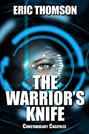 The Warrior's Knife (Constabulary Casefiles Book 1)