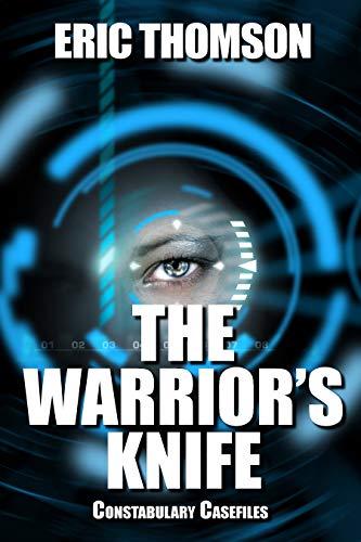 The Warrior's Knife (Constabulary Casefiles Book 1)