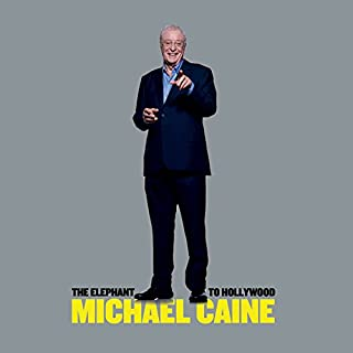 The Elephant to Hollywood                   By:                                                                                                                                 Michael Caine                               Narrated by:                                                                                                                                 Michael Caine                      Length: 10 hrs and 18 mins     793 ratings     Overall 4.5