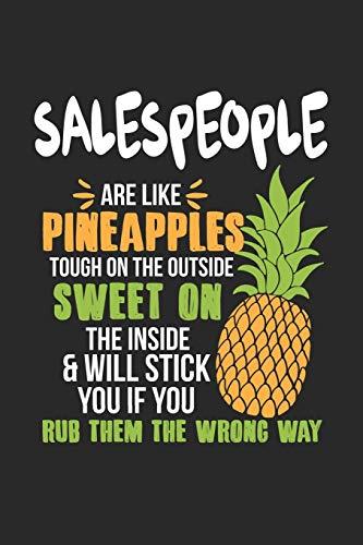 Salespeople Are Like Pineapples. Tough On The Outside Sweet On The Inside: Vertriebsmitarbeiter Ananas Notizbuch/Tagebuch/Heft mit Karierten Seiten. ... Planer für Termine oder To-Do-Liste.