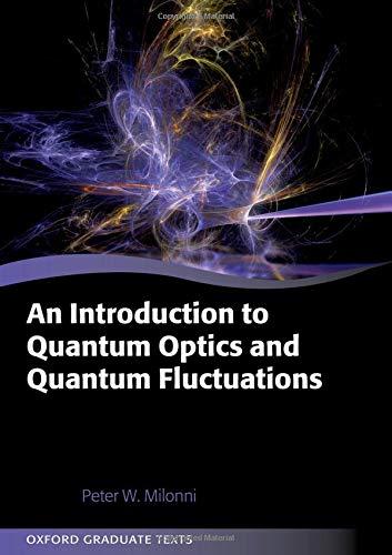An Introduction to Quantum Optics and Quantum Fluctuations (Oxford Graduate Texts)