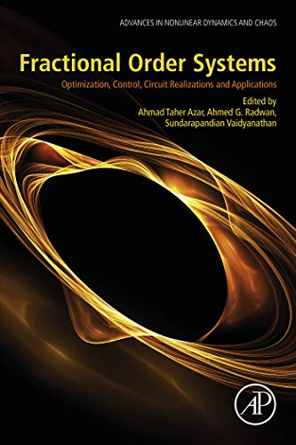 Fractional Order Systems: Optimization, Control, Circuit Realizations and Applications (Advances in Nonlinear Dynamics and Chaos (ANDC)) (English Edition)