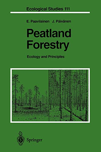 Peatland Forestry: Ecology and Principles (Ecological Studies (111), Band 111)