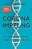 Corona-Impfung: Was Ärzte und Patienten unbedingt wissen sollten