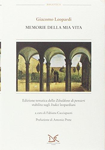 Memorie della mia vita. Edizione tematica dello «Zibaldone dei pensieri» stabilita sugli «Indici» leopardiani (Vol. 6)