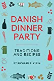 Danish Dinner Party: Traditions and Recipes
