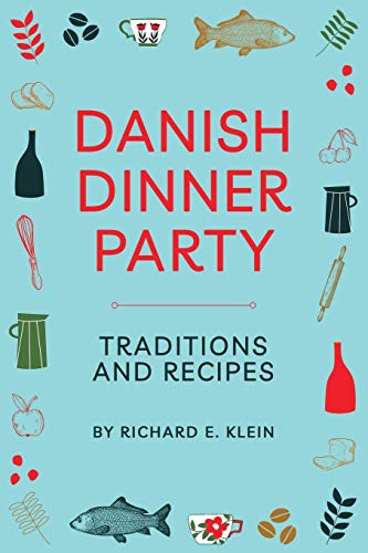 Compare Textbook Prices for Danish Dinner Party: Traditions and Recipes  ISBN 9798677725562 by Klein, Richard E.