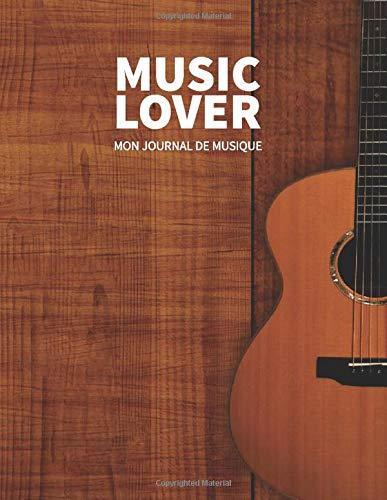 Music Lover: Mon journal de Musique - Carnet de Partitions à Remplir, Notes, Paroles, Papier manuscrit et Couverture moderne, dimension 21cm x 29,7cm - 110 pages